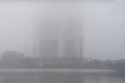 Nguyên nhân khiến sương mù dày đặc trong sáng nay
